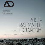 مجله AD - Post-Traumatic Urbanism
