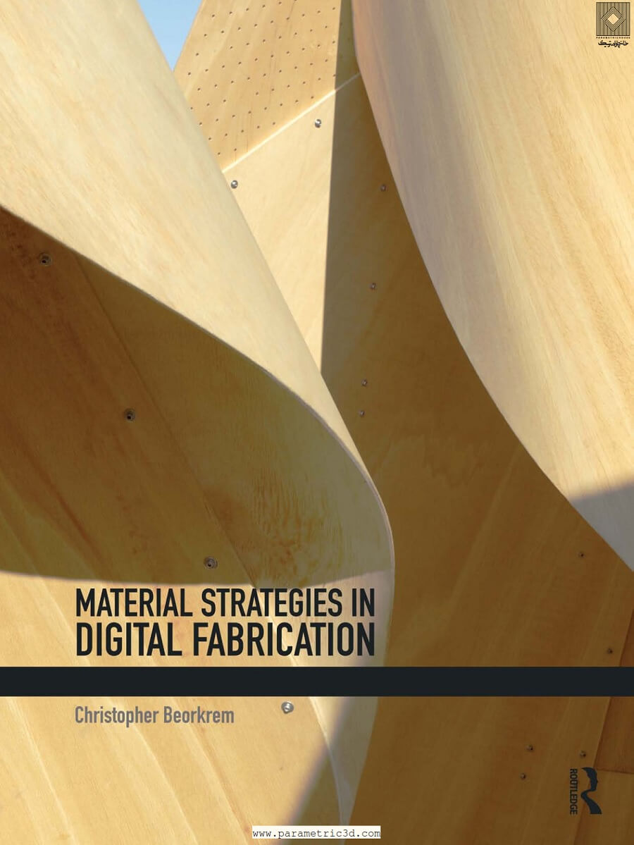 کتاب Material Strategies in Digital Fabrication